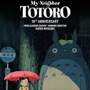 My Neighbor Totoro is listed (or ranked) 6 on the list The Best Anime Movies of All Time
