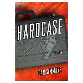 Hardcase is listed (or ranked) 9 on the list The Best Dan Simmons Books
