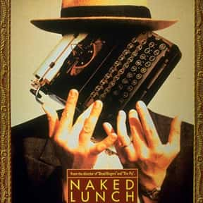 Naked Lunch is listed (or ranked) 22 on the list The Most Confusing Movies Ever Made