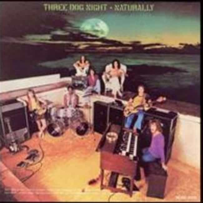Naturally is listed (or ranked) 2 on the list The Best Three Dog Night Albums of All Time