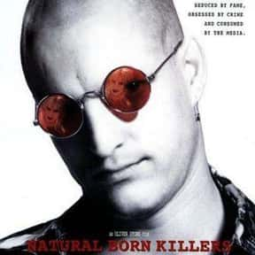 Natural Born Killers is listed (or ranked) 13 on the list The Best Movies You Never Want to Watch Again