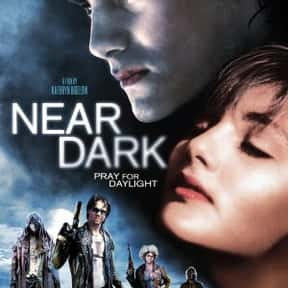 Near Dark is listed (or ranked) 15 on the list The Best Movies With Dark in the Title