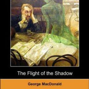 The Flight of the Shadow is listed (or ranked) 14 on the list The Best George MacDonald Books