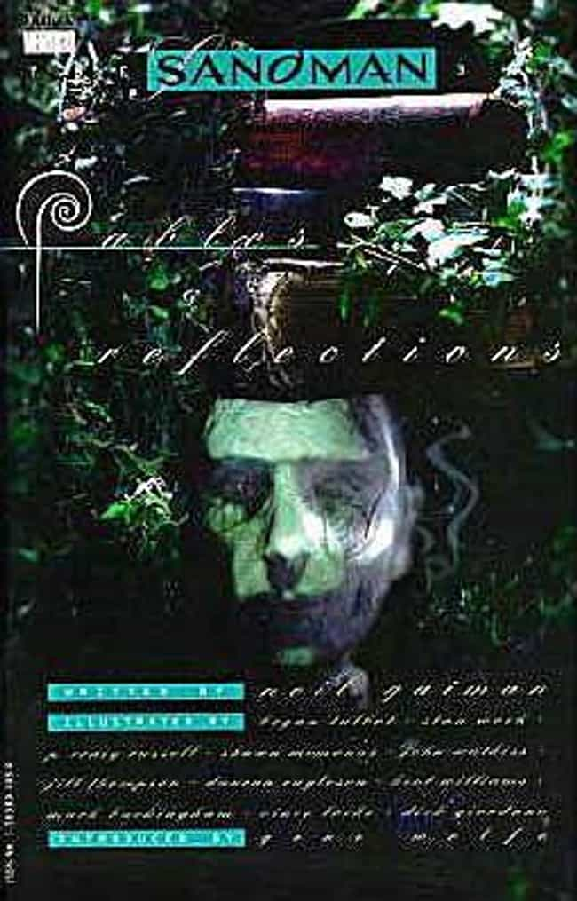 Fables and Reflections is listed (or ranked) 3 on the list All the Sandman Books, Ranked Best to Worst