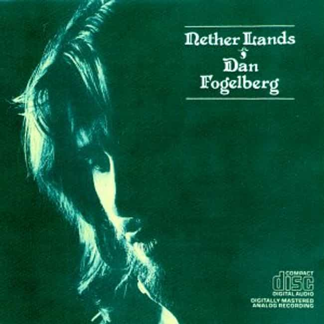 Nether Lands is listed (or ranked) 1 on the list The Best Dan Fogelberg Albums of All Time