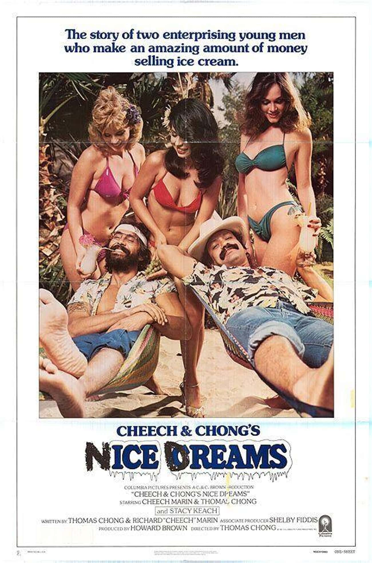 Nice Dreams is listed (or ranked) 3 on the list The Best Cheech & Chong Movies