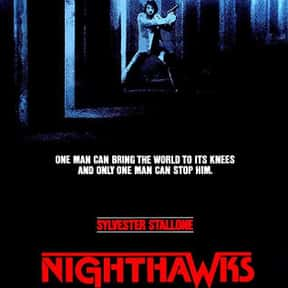 Nighthawks is listed (or ranked) 21 on the list The Best Sylvester Stallone Movies