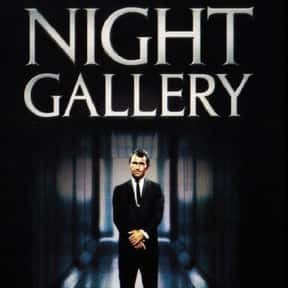 Night Gallery is listed (or ranked) 14 on the list Shows That May Be Just Too Scary For TV
