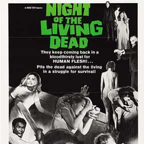 Night of the Living Dead is listed (or ranked) 19 on the list The Best Horror Movies Of All Time