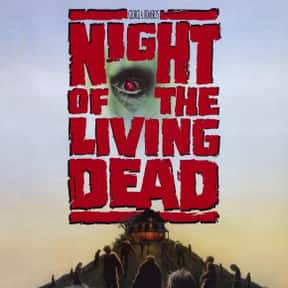 Night of the Living Dead is listed (or ranked) 13 on the list The Best Horror Movie Remakes