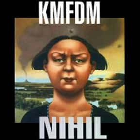 Nihil is listed (or ranked) 1 on the list The Best KMFDM Albums of All Time