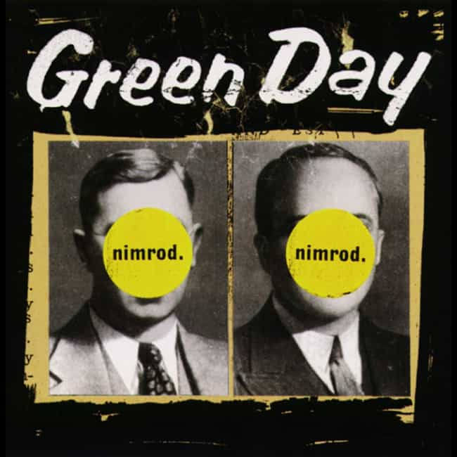 Nimrod is listed (or ranked) 3 on the list The Best Green Day Albums of All Time