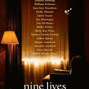 Nine Lives is listed (or ranked) 21 on the list The Best Dakota Fanning Movies