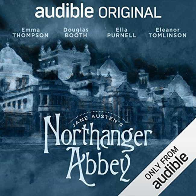 Northanger Abbey is listed (or ranked) 4 on the list Audible's Best Original Dramas, Ranked