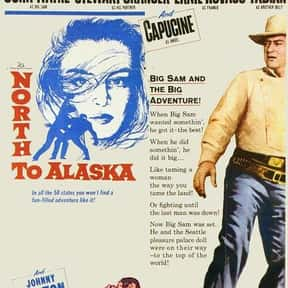North to Alaska is listed (or ranked) 23 on the list The Best John Wayne Movies of All Time, Ranked