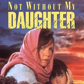 Not Without My Daughter is listed (or ranked) 10 on the list The Best Movies About Kidnapping