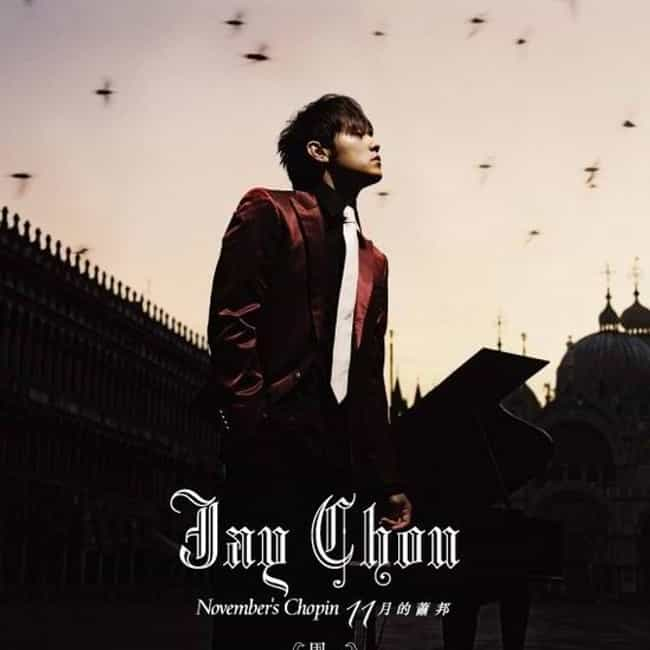 November's Chopin is listed (or ranked) 1 on the list The Best Jay Chou Albums of All Time