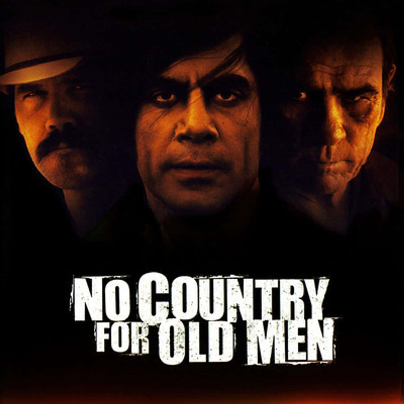 No Country for Old Men is listed (or ranked) 4 on the list The Top 10 Movies Where the Bad Guy Wins