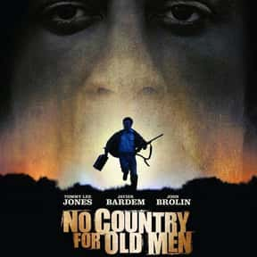 No Country for Old Men is listed (or ranked) 4 on the list The Best Movies with a Psychotic Main Character