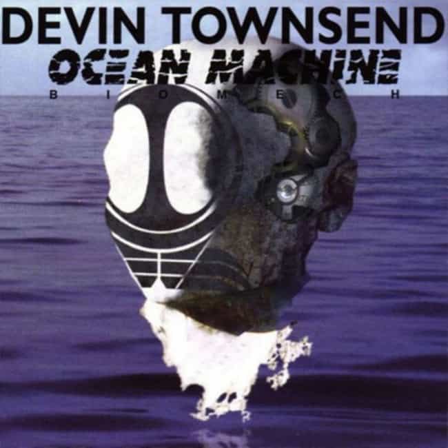 Ocean Machine: Biomech is listed (or ranked) 2 on the list The Best Devin Townsend and Strapping Young Lad Albums, Ranked