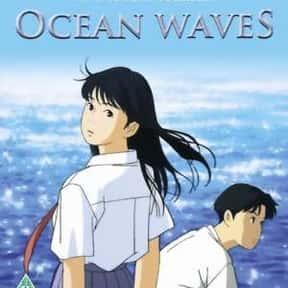 Ocean Waves is listed (or ranked) 5 on the list The Best Anime Like Only Yesterday