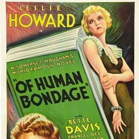 Of Human Bondage is listed (or ranked) 13 on the list The Best Bette Davis Movies