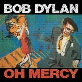 Oh Mercy is listed (or ranked) 10 on the list My Top 50 Albums Of The 80's (At The Time)