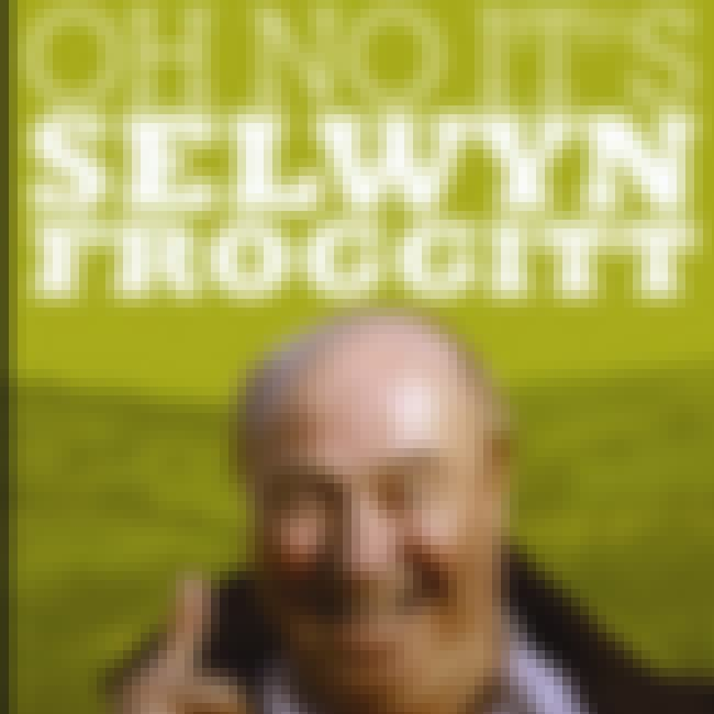 Oh No, It's Selwyn Froggitt! is listed (or ranked) 4 on the list Roy Clarke Shows and TV Series