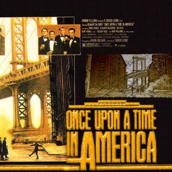 Once Upon a Time in America is listed (or ranked) 4 on the list What to Watch If You Love Goodfellas