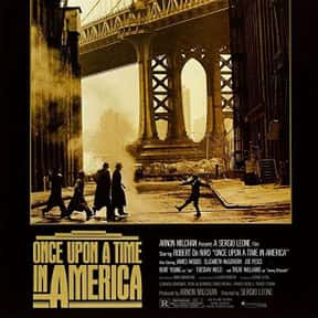 Once Upon a Time in America is listed (or ranked) 11 on the list The Best Robert De Niro Movies