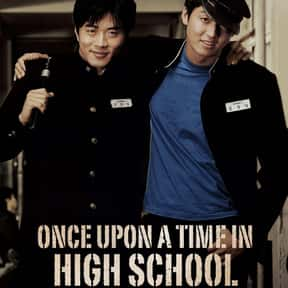 Once Upon a Time in High Schoo is listed (or ranked) 10 on the list The Best Korean Movies About High School Life