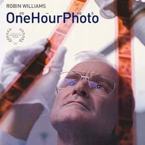 One Hour Photo is listed (or ranked) 25 on the list The Best Ever Robin Williams Movies