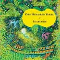 One Hundred Years of Solitude is listed (or ranked) 15 on the list Famous Novels With The Catchiest First Lines