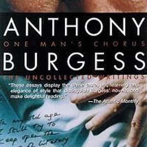 One Man's Chorus: The Uncollec is listed (or ranked) 20 on the list The Best Anthony Burgess Books