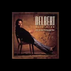 One of the Fortunate Few is listed (or ranked) 2 on the list The Best Delbert McClinton Albums of All Time