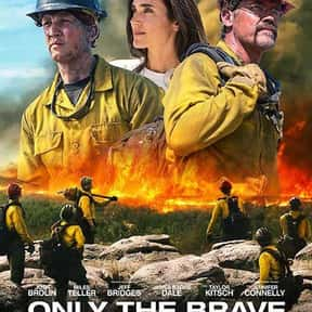Only the Brave is listed (or ranked) 22 on the list The Best Jeff Fahey Movies