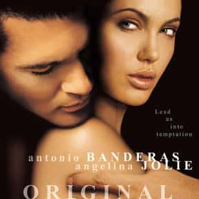 Original Sin is listed (or ranked) 15 on the list The Very Best Angelina Jolie Movies