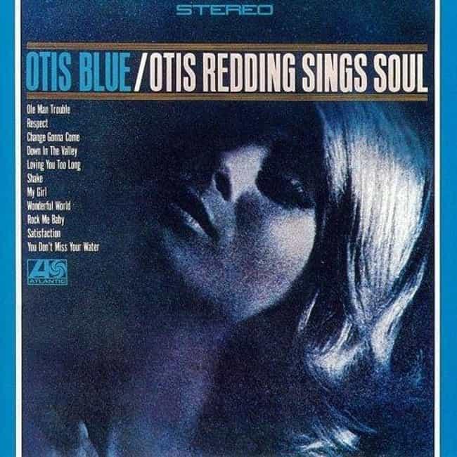 Otis Blue: Otis Redding Sings ... is listed (or ranked) 1 on the list The Best Otis Redding Albums of All Time