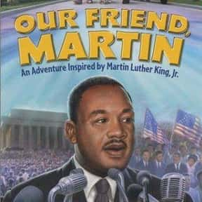 Our Friend, Martin is listed (or ranked) 8 on the list The Best Martin Luther King Jr. Movies, Ranked