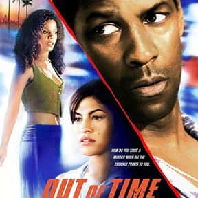 Out of Time is listed (or ranked) 24 on the list The Best Denzel Washington Movies