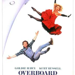 Overboard is listed (or ranked) 4 on the list The Greatest Romantic Comedies Of All Time