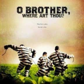 O Brother, Where Art Thou? is listed (or ranked) 1 on the list The Best George Clooney Movies