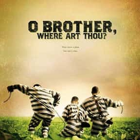 O Brother, Where Art Thou? is listed (or ranked) 25 on the list The Best Movies Of The 2000s