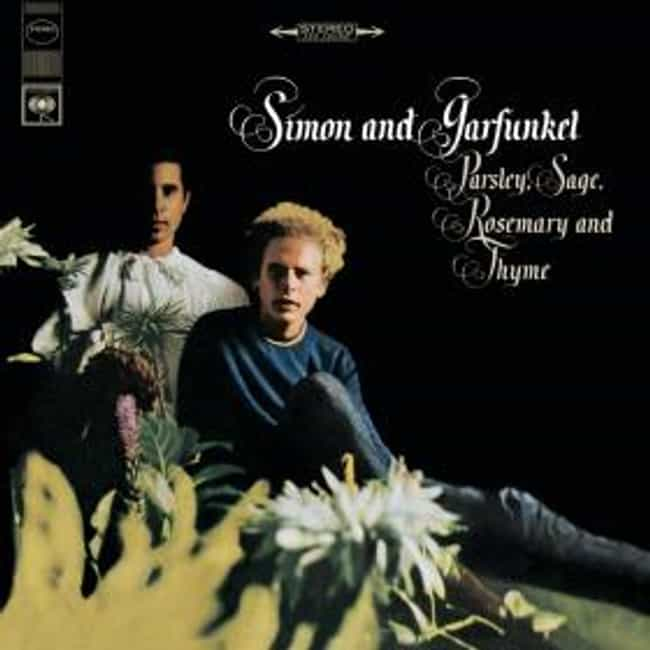 Parsley, Sage, Rosemary and Th... is listed (or ranked) 3 on the list The Best Simon And Garfunkel Albums of All Time