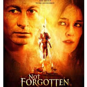 Not Forgotten is listed (or ranked) 20 on the list The Best Movies About Kidnapping