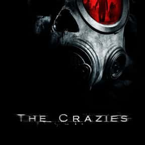 The Crazies is listed (or ranked) 9 on the list The Best Movies About Disease Outbreaks