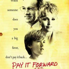 Pay It Forward is listed (or ranked) 22 on the list The Top Tearjerker Movies That Make Men Cry