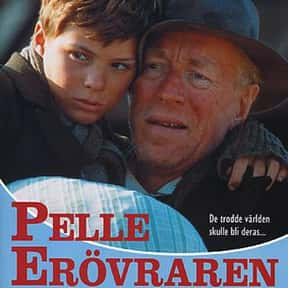 Pelle the Conqueror is listed (or ranked) 11 on the list The Best Max Von Sydow Movies