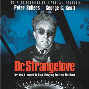 Dr. Strangelove or: How I Lear is listed (or ranked) 16 on the list The Best Oscar-Nominated Movies of the 1960s