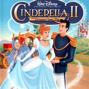Cinderella II: Dreams Come Tru is listed (or ranked) 18 on the list The Best Disney Princess Movies